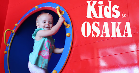 What to Do with Kids in Osaka