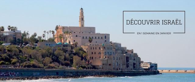 Visiter Israël en 1 semaine en janvier