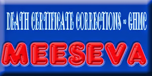 DEATH CERTIFICATE CORRECTIONS - GHMC APPLY ON MEESEVA