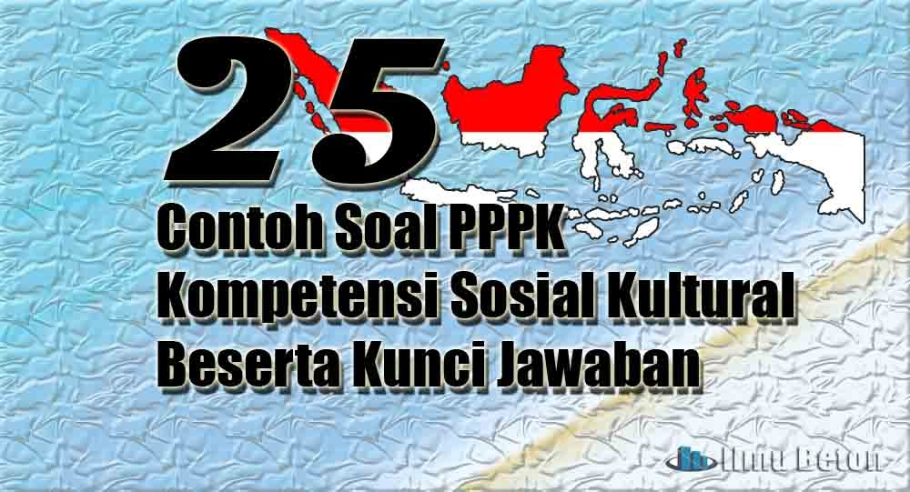 25 Contoh Soal Pppk Kompetensi Sosial Kultural Beserta Kunci Jawaban Ilmu Beton