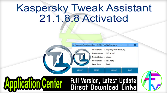 Kaspersky Tweak Assistant 21.1.8.8 Activated