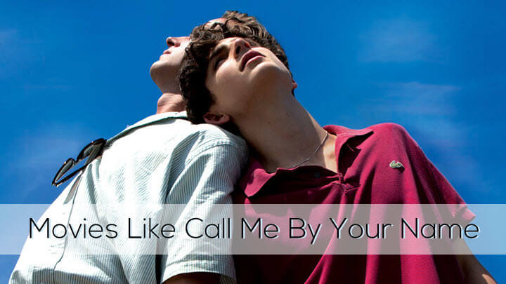 Movies Like Call Me By Your Name