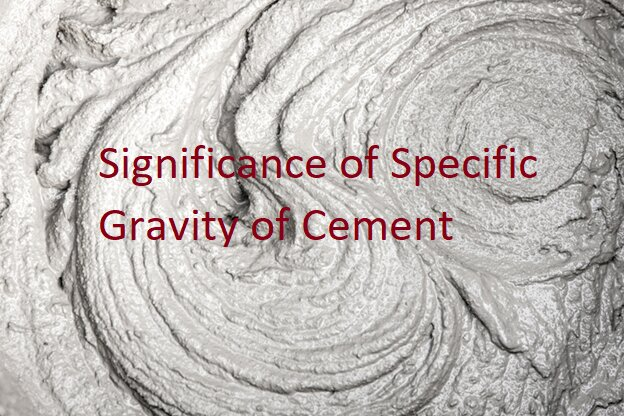 Significance of Specific Gravity of Cement