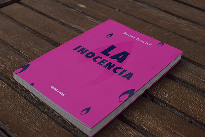 «La inocencia», de Marina Yuszczuk (Blatt & Ríos)