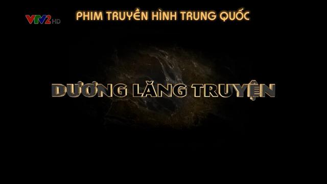 Dương Lăng Truyện – Trọn Bộ Tập Cuối (Phim Trung Quốc VTV2 Thuyết Minh) – Trở Về Minh Triều Làm Vương Gia