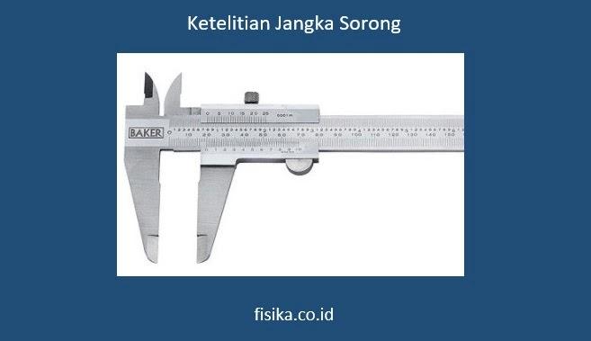 Ketelitian yang dimiliki Jangka Sorong
