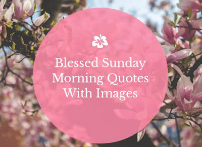 Blessed Sunday Morning Quotes with images