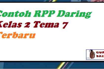 RPP Daring Tema 7 Kelas 2 Terbaru 2021