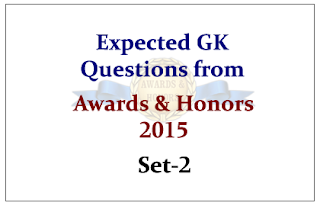 Expected GK Questions from Awards and Honors 2015 Set-2