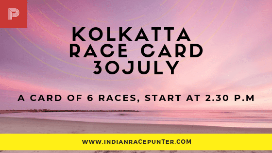 Kolkatta Race Card 30 July,  free indian horse racing tips, trackeagle,racingpulse