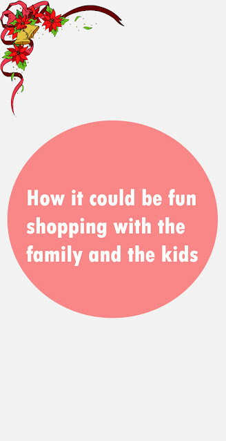 How it could be fun shopping with the family and the kids