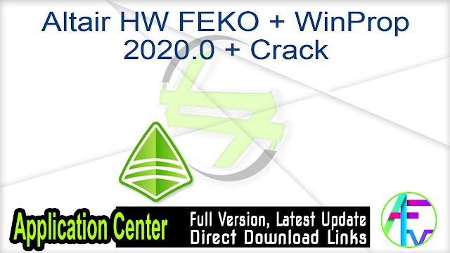 Altair HW FEKO + WinProp 2020.0 + Crack