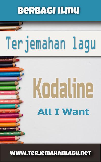 Terjemahan Lagu Kodaline - All I Want