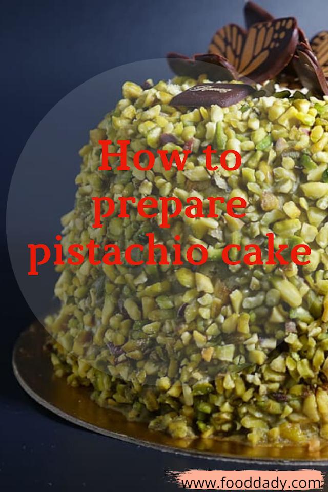 How to prepare pistachio cake