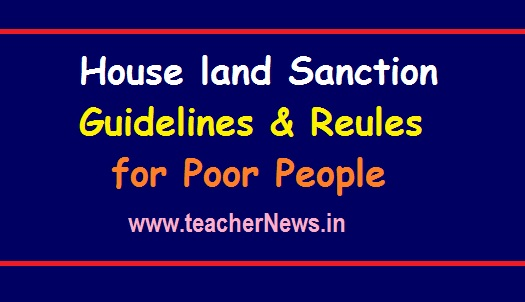 House land Sanction Guidelines for Poor People | పేదలకు ఇంటి స్థలం మంజూరు Rules 2019-20