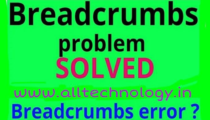 Blogger में Breadcumbs Error कैसे Solve करे