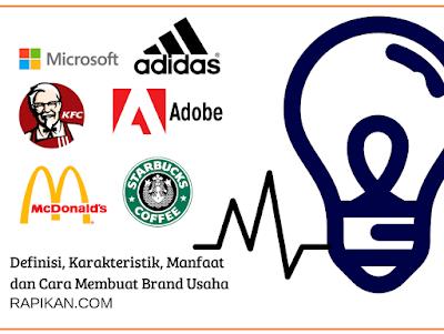 Pengertian Brand Adalah: Ciri, Manfaat dan Cara Memuat Brand Usaha