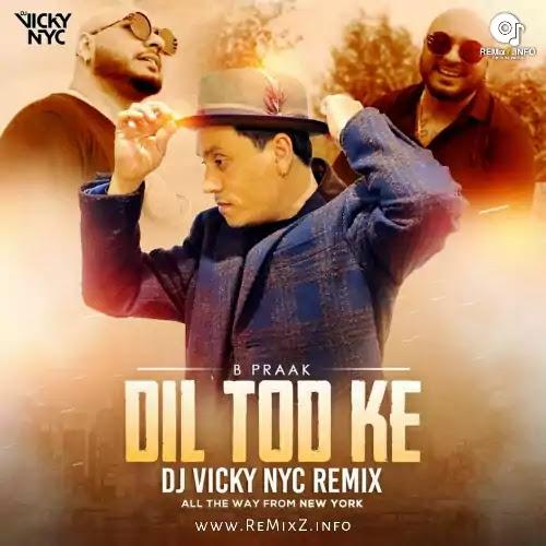 dil-tod-ke-b-praak-remix