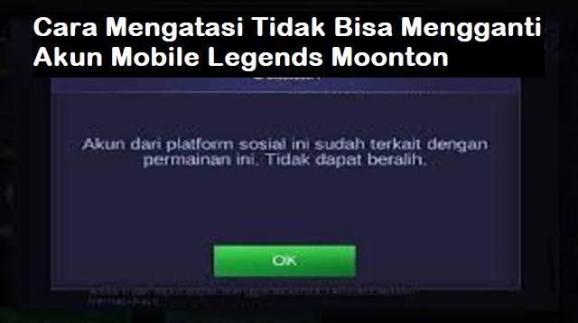 Cara Mengatasi Tidak Bisa Mengganti Akun Mobile Legends