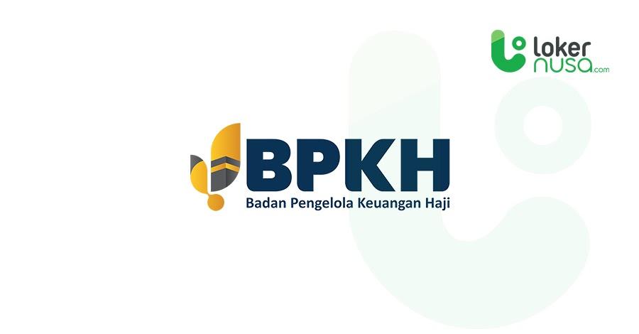 Lowongan Kerja Terbaru BPKH