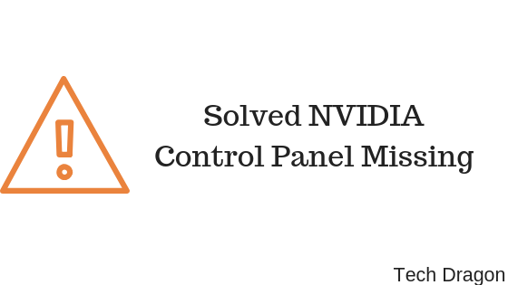 NVIDIA Control Panel Missing - Solved | Tech Dragon