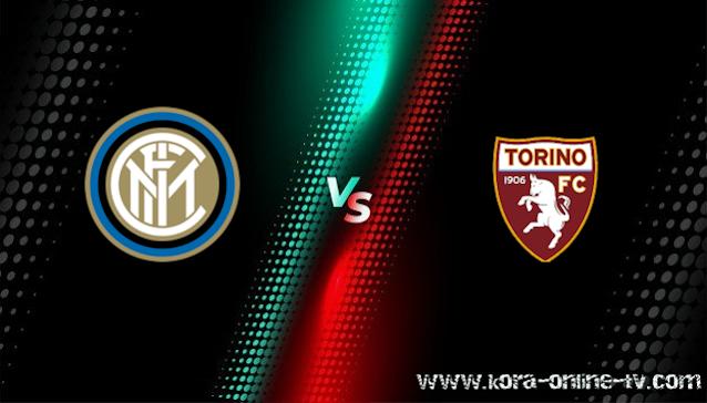 مشاهدة مباراة تورينو وانتر ميلان بث مباشر الدوري الايطالي