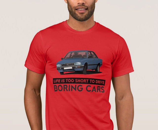 Peugeot 505 GTi - life is too short to drive boring cars - customizable t-shirt