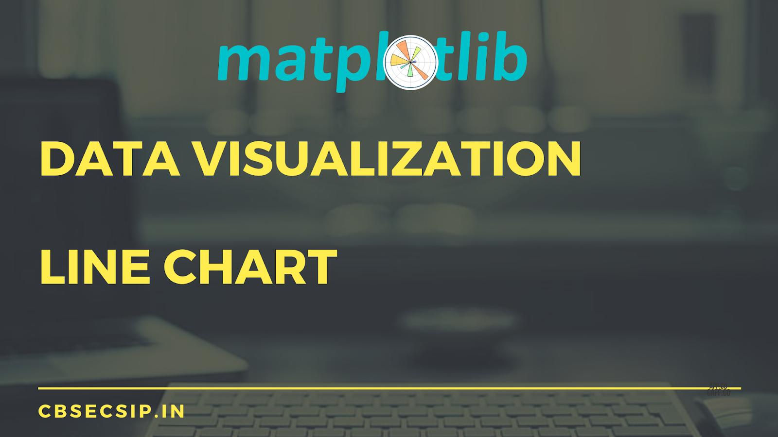 Data Visualization - Line Chart Class 12 CS