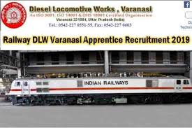 Railway DLW Varanasi Recruitment 2019