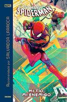 Marvel Recomendado por Salvador Larroca. El Asombroso Spiderman: Mi tío, mi enemigo