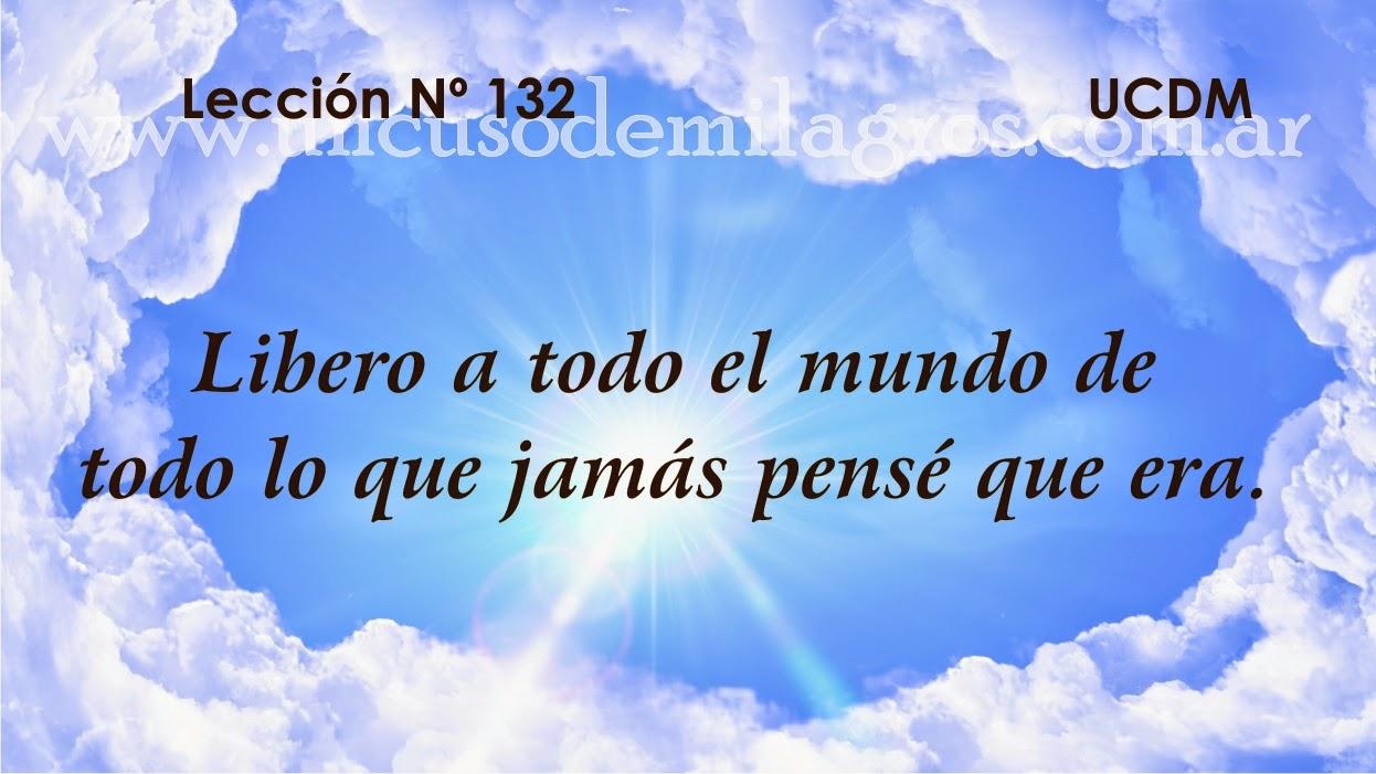 Leccion 132, Un Curso de Milagros
