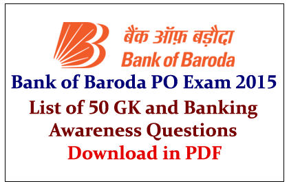 Bank of Baroda PO Exam 2015- 50 GK and Banking Awareness Questions in PDF