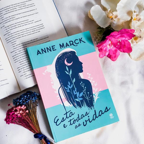Esta e todas as vidas- Anne Marck