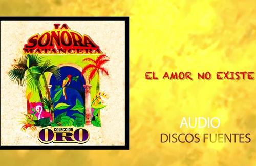 El Amor No Existe | Carlos Argentino & La Sonora Matancera Lyrics