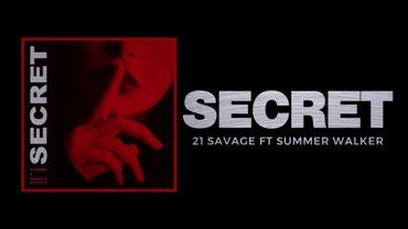 Secret Lyrics - 21 Savage Ft. Summer Walker