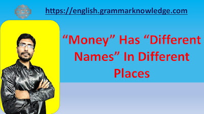 Money Has Different Names In Different Places
