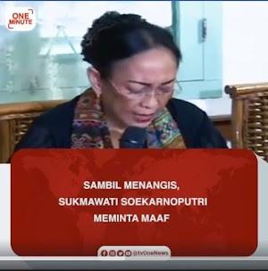 SUKMAWATI MENYAMPAIKAN PERMINTAAN MAAF KEPADA UMAT ISLAM - INDONESIA