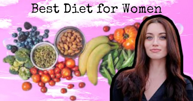 Here are discussing about Best Diet for Women