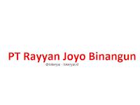 Lowongan Kerja PT Rayyan Joyo Binangun Terbaru