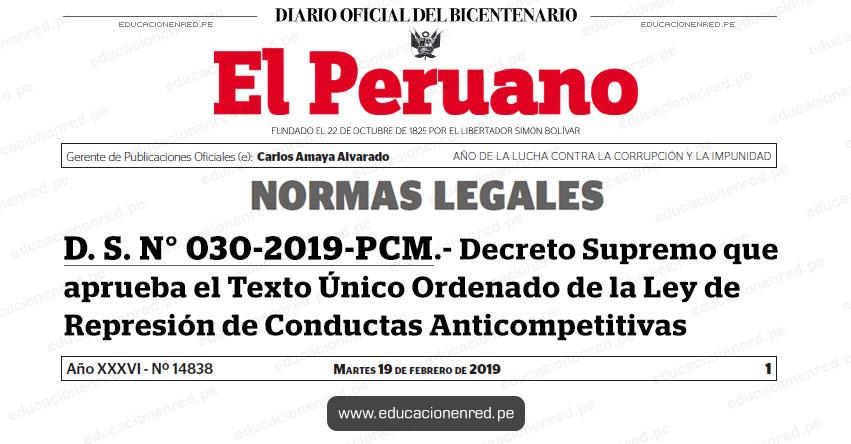 D. S. N° 030-2019-PCM - Decreto Supremo que aprueba el Texto Único Ordenado de la Ley de Represión de Conductas Anticompetitivas - www.pcm.gob.pe