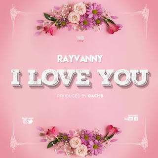 Audio Rayvanny - I LOVE YOU Mp3 Download