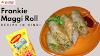 Maggi Roll [ चटपटी ] Maggi Roll Recipe in Hindi
