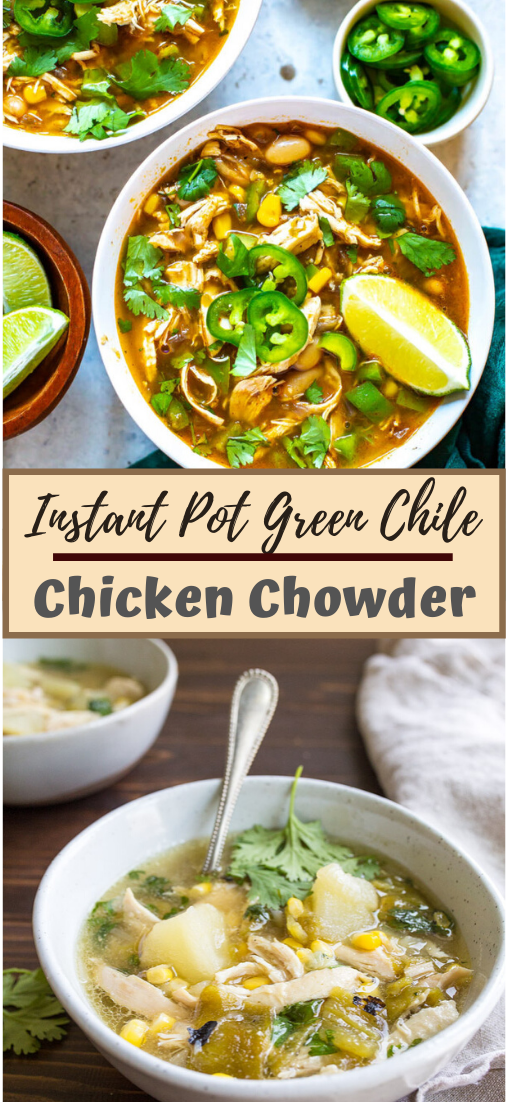 Instant Pot Green Chile Chicken Chowder #vegan #vegetarian #soup #breakfast #lunch