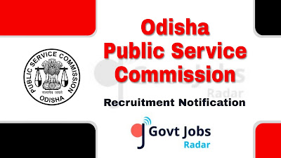 OPSC recruitment notification 2019, govt jobs in odisha, govt  jobs in opsc, central govt jobs, govt jobs for degree