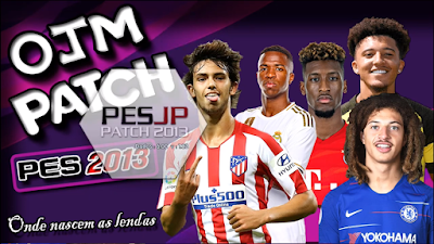 PES 2013 OJM Patch Season 2019/2020