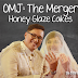 OMJ: The Merger | Honey Glaze Cakes