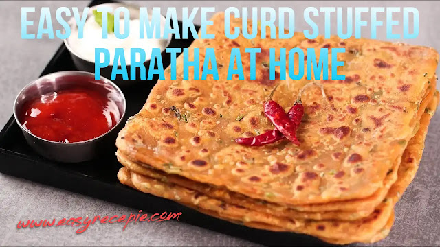 Easy to make curd stuffed paratha at home