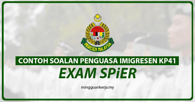 Peperiksaan Spier Penguasa Imigresen Kp41 3 4 Mei 2021