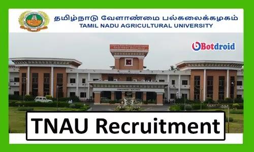 TNAU Recruitment 2021, Apply for TNAU Job Opportunities
