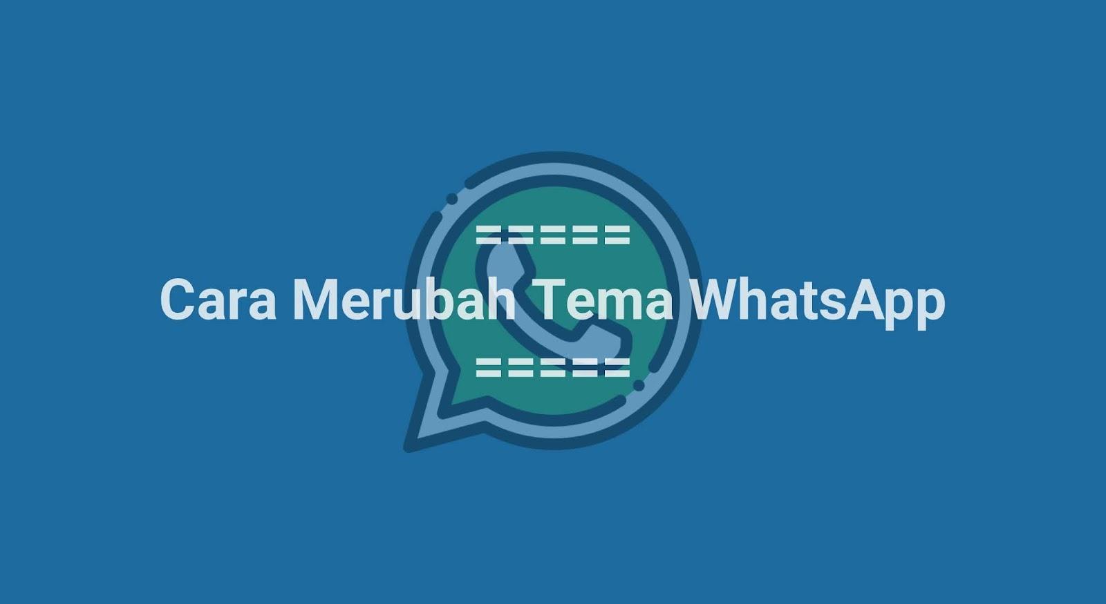 Cara Merubah Tema WhatsApp